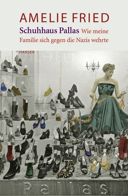 The Pallas Shoe Shop. How My Family Resisted The Nazis