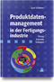 Produktdatenmanagement in der Fertigungsindustrie