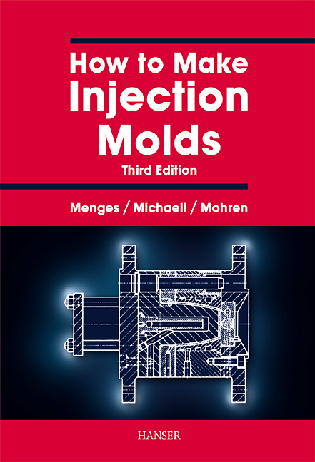 Menges, Michaeli, Mohren, How to Make Injection Molds, 978-3-446-21256-5