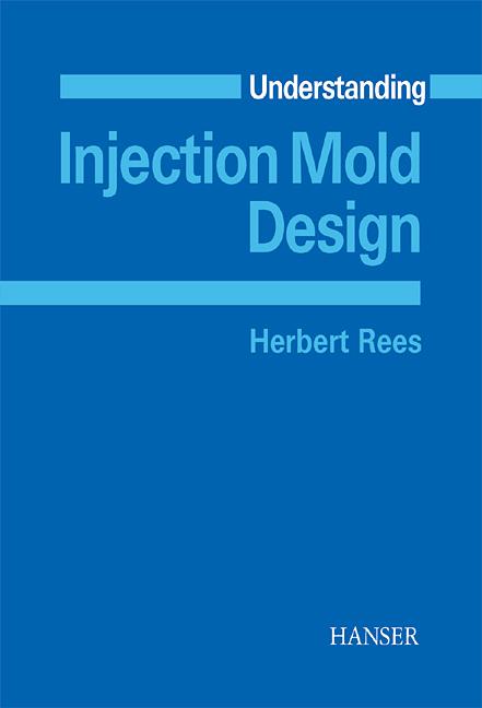 Rees, Understanding Injection Mold Design, 978-3-446-21587-0