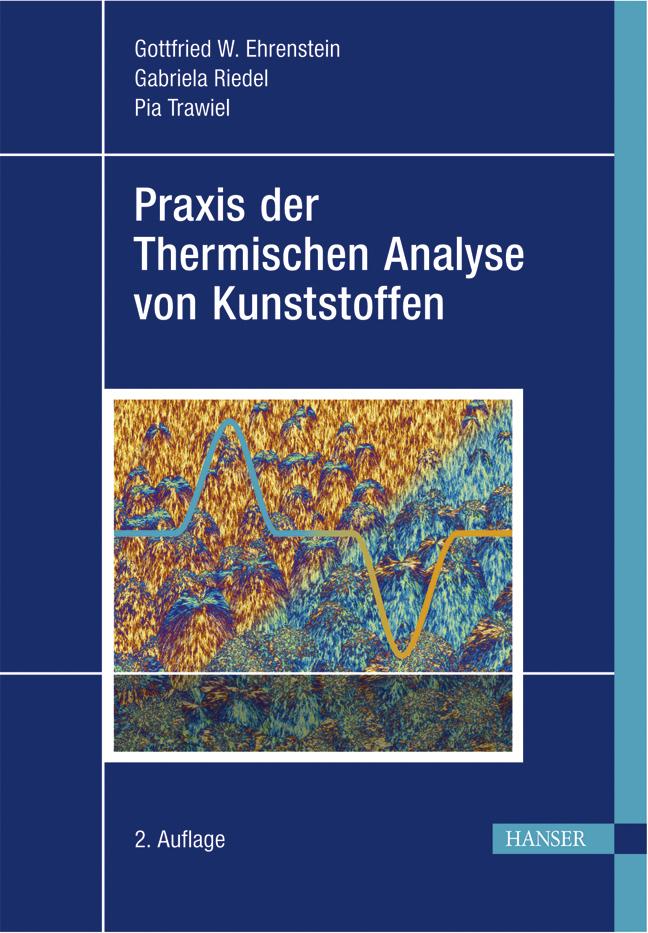 Ehrenstein, Riedel, Trawiel, Praxis der Thermischen Analyse von Kunststoffen, 978-3-446-22340-0