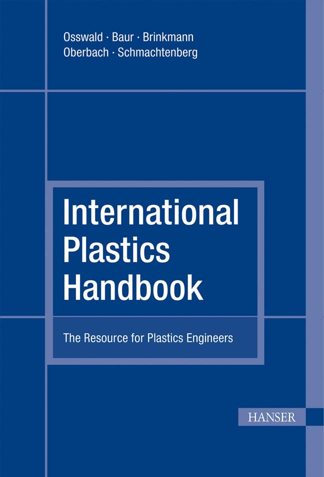Osswald, Baur, Brinkmann, Oberbach, Schmachtenberg, International Plastics Handbook, 978-3-446-22905-1