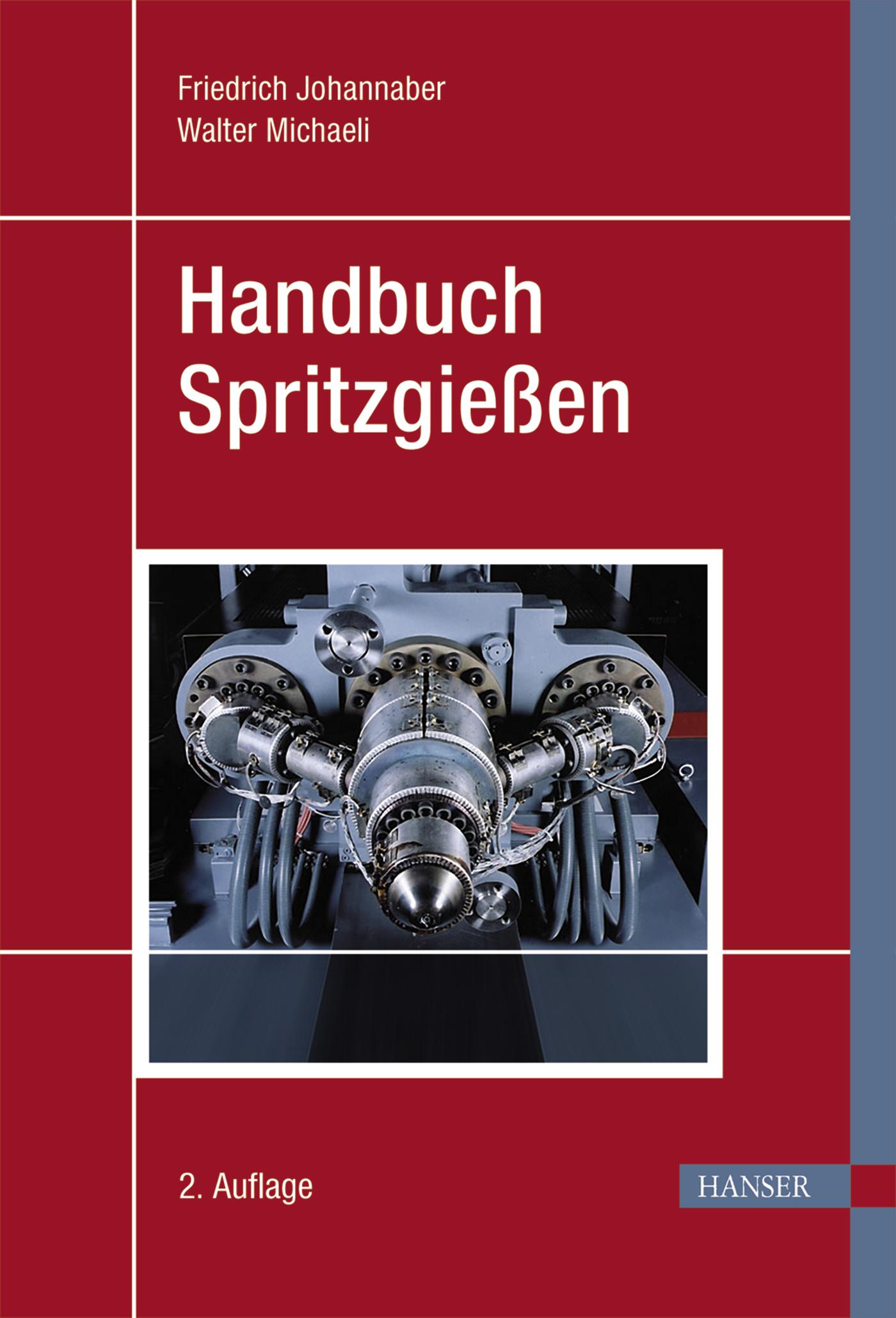 Johannaber, Michaeli, Handbuch Spritzgießen, 978-3-446-22966-2