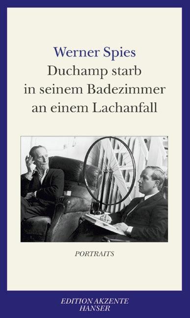 Duchamp starb in seinem Badezimmer an einem Lachanfall