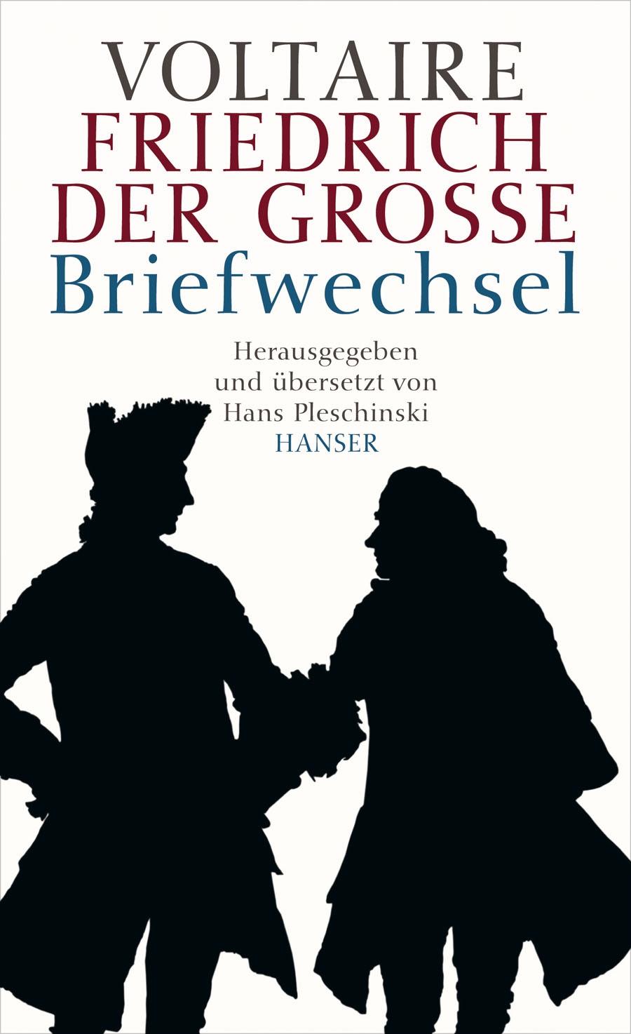 Voltaire - Friedrich der Große. Briefwechsel