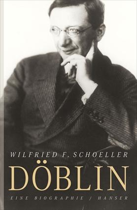 Alfred Döblin. A Biography