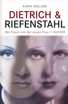 Dietrich & Riefenstahl: The Invention of the Modern Woman