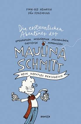The Amazing and Astonishing Adventures of Maulina Schmitt Part 1: My Shattered Kingdom