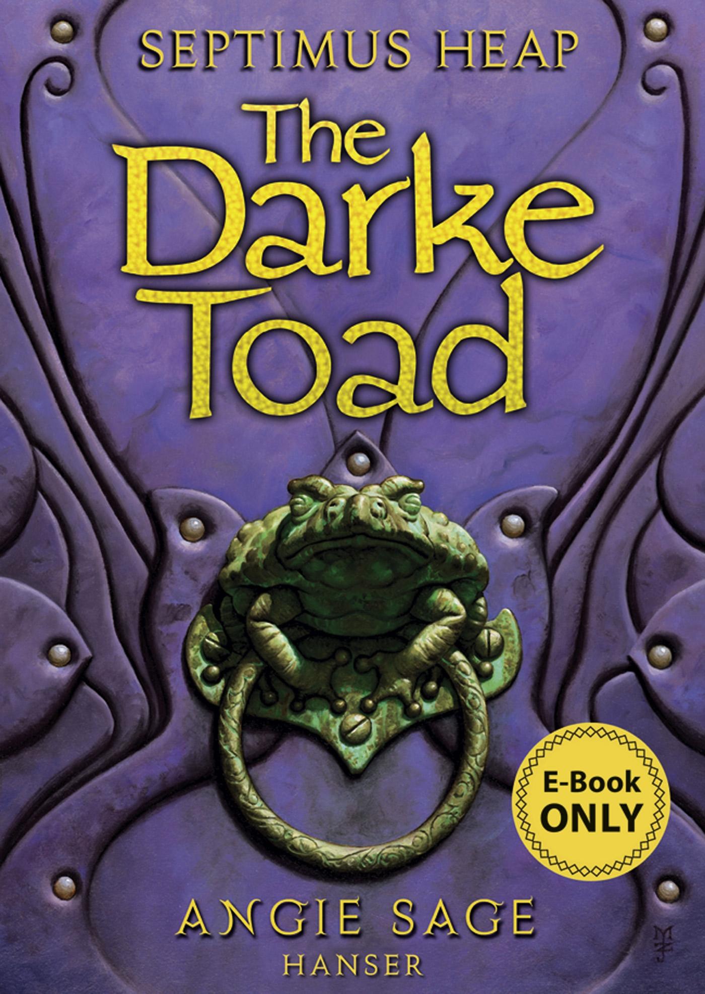 Septimus Heap: Darke Toad - Die Dunkelkröte