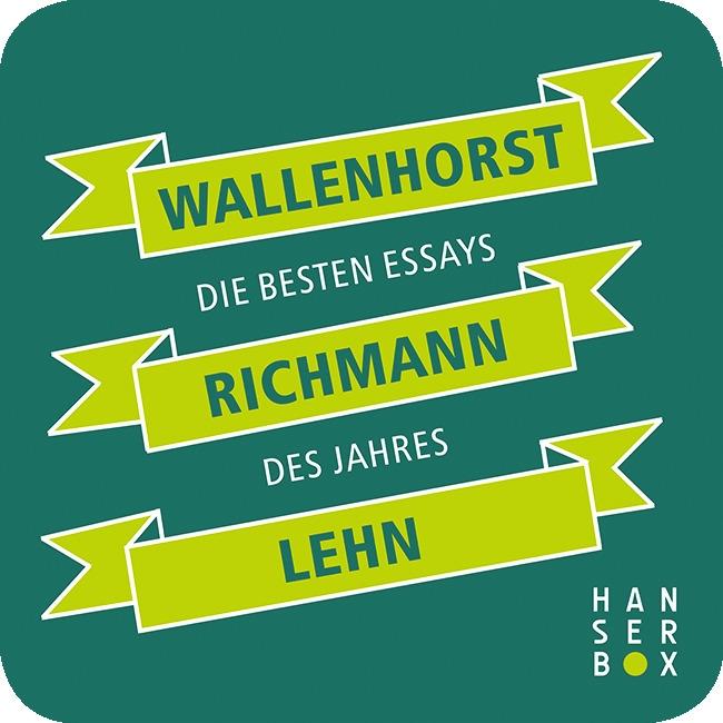 Wallenhorst Richmann Lehn. Die besten Essays des Jahres