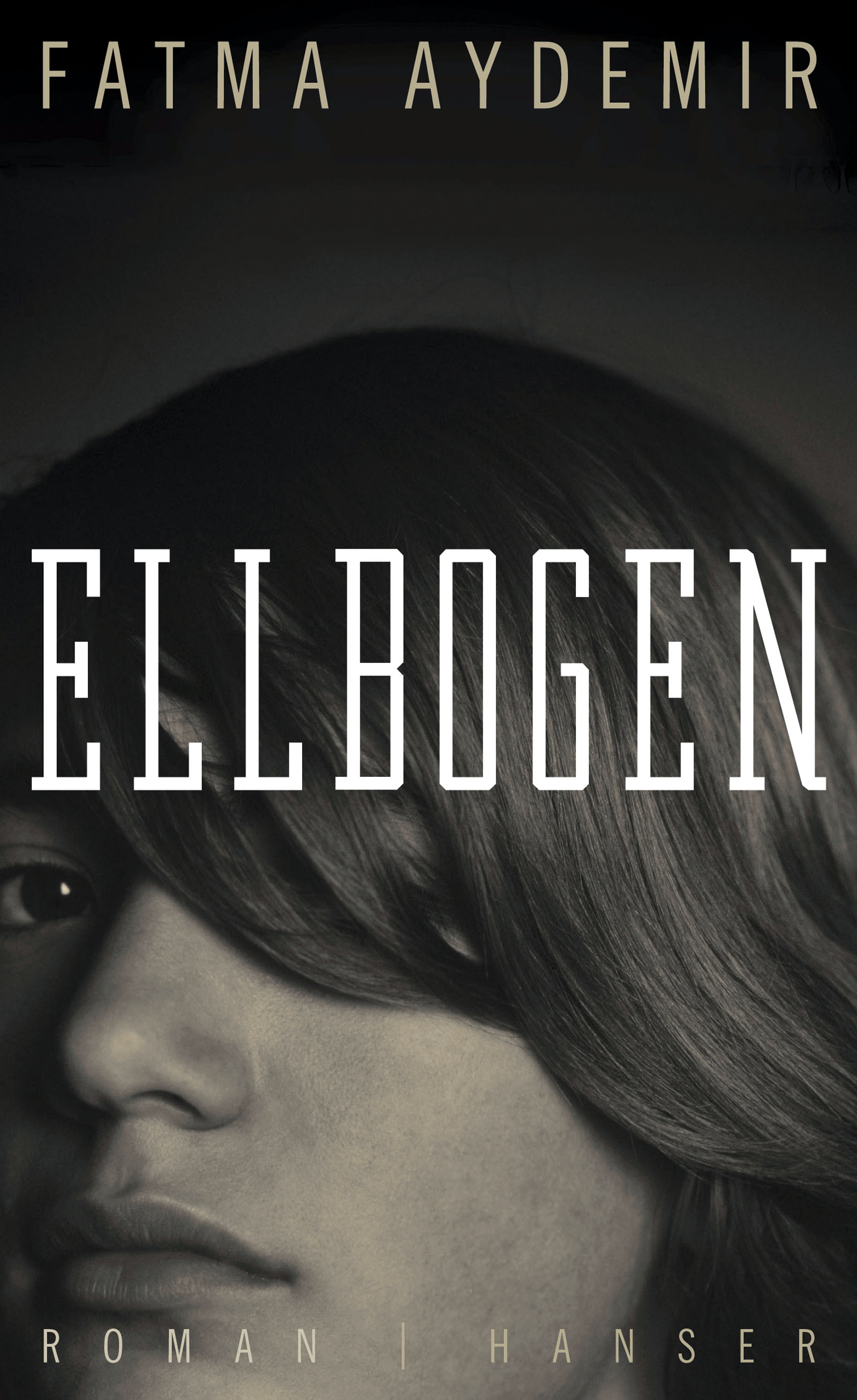 Ellbogen, Fatma Aydemir, Hanser Literaturverlage