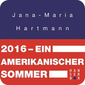 2016. Ein amerikanischer Sommer