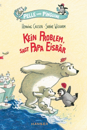Pelle and Penguiny – No Problem, says Papa Polar Bear