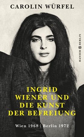 Ingrid Wiener und die Kunst der Befreiung