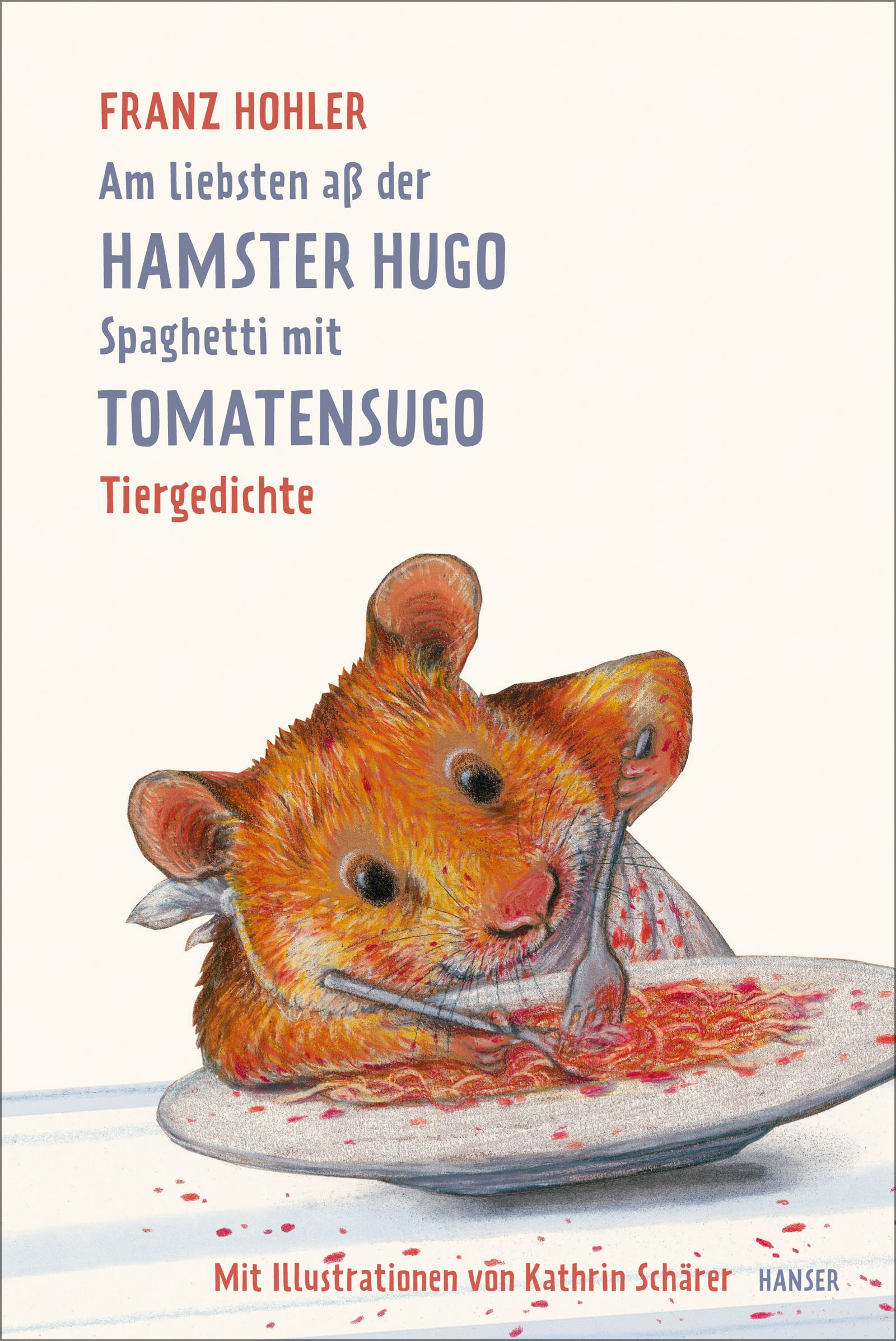 The Favorite Food of Hamster Hugo was Spaghetti with Tomato Sugo