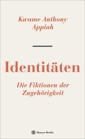 Identitäten. Die Fiktionen der Zugehörigkeit