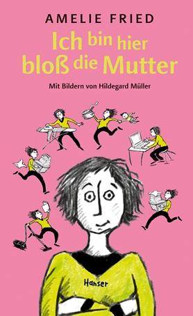 https://www.hanser-literaturverlage.de/buch/ich-bin-hier-bloss-die-mutter/978-3-446-26431-1/