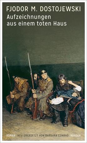 F. M. Dostojewski: Aufzeichnungen aus einem toten Haus