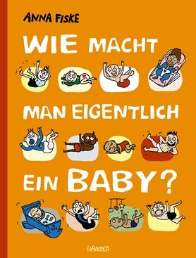Wie macht man eigentlich ein Baby?