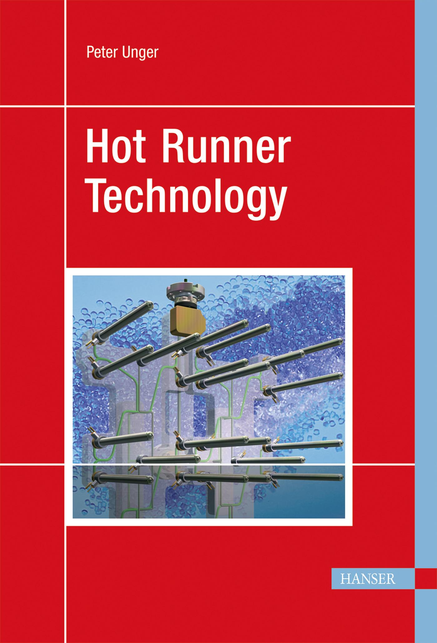 Unger, Hot Runner Technology, 978-3-446-40584-4