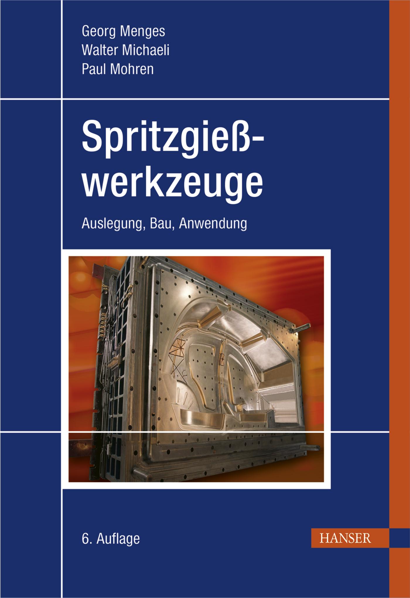 Menges, Michaeli, Mohren, Spritzgießwerkzeuge, 978-3-446-40601-8