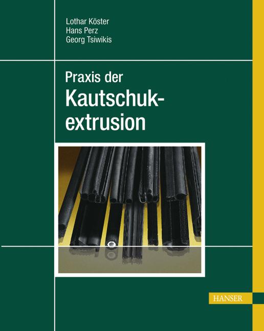 Köster, Perz, Tsiwikis, Praxis der Kautschukextrusion, 978-3-446-40772-5