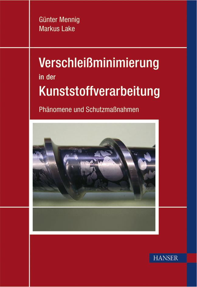 Verschleißminimierung in der Kunststoffverarbeitung, 978-3-446-40776-3