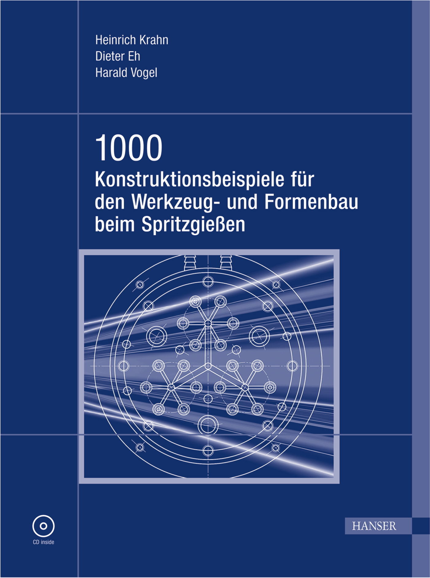 Krahn, Eh, Vogel, 1000 Konstruktionsbeispiele für den Werkzeug- und Formenbau beim Spritzgießen, 978-3-446-41243-9