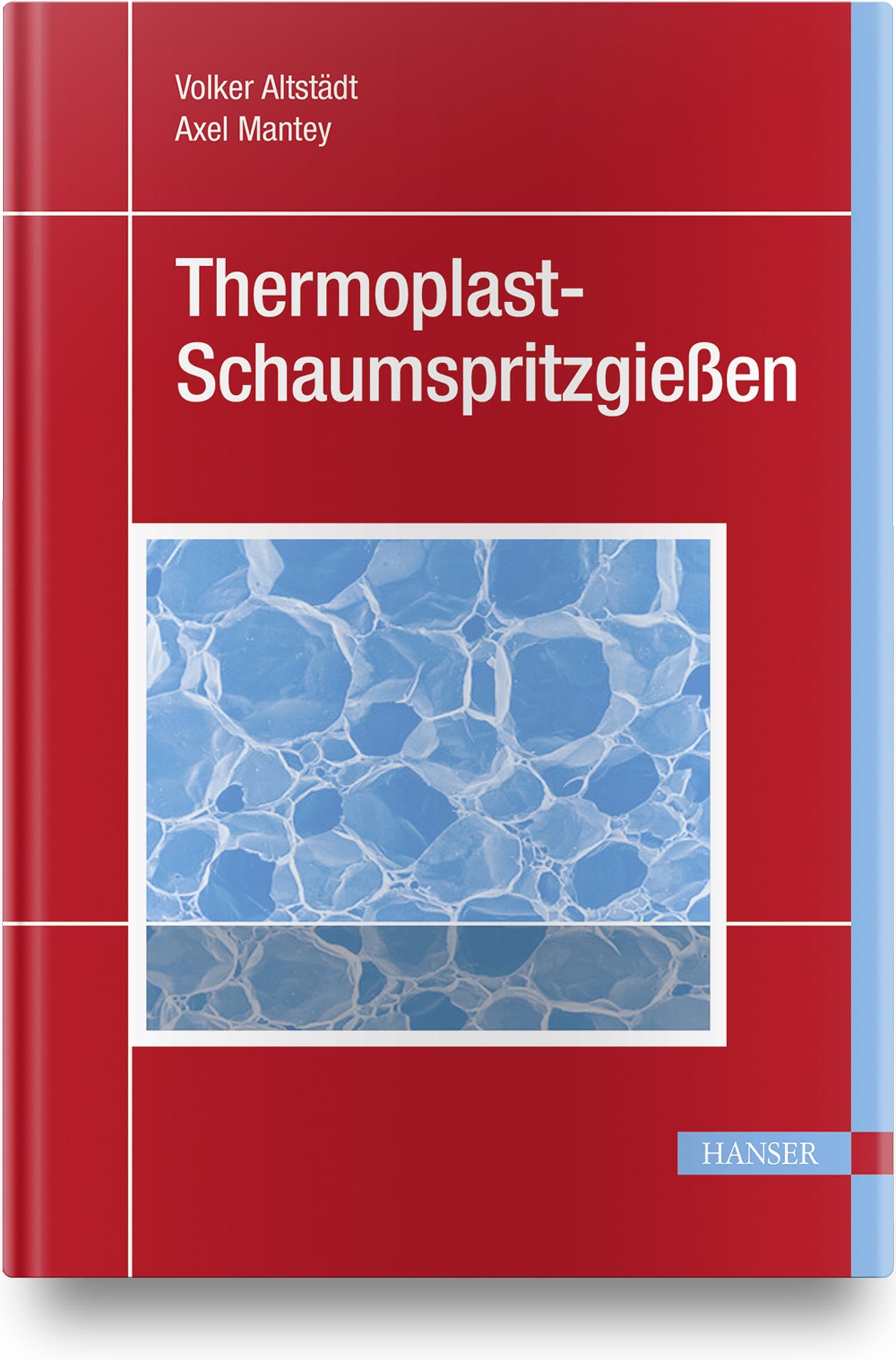 Altstädt, Mantey, Thermoplast-Schaumspritzgießen, 978-3-446-41251-4