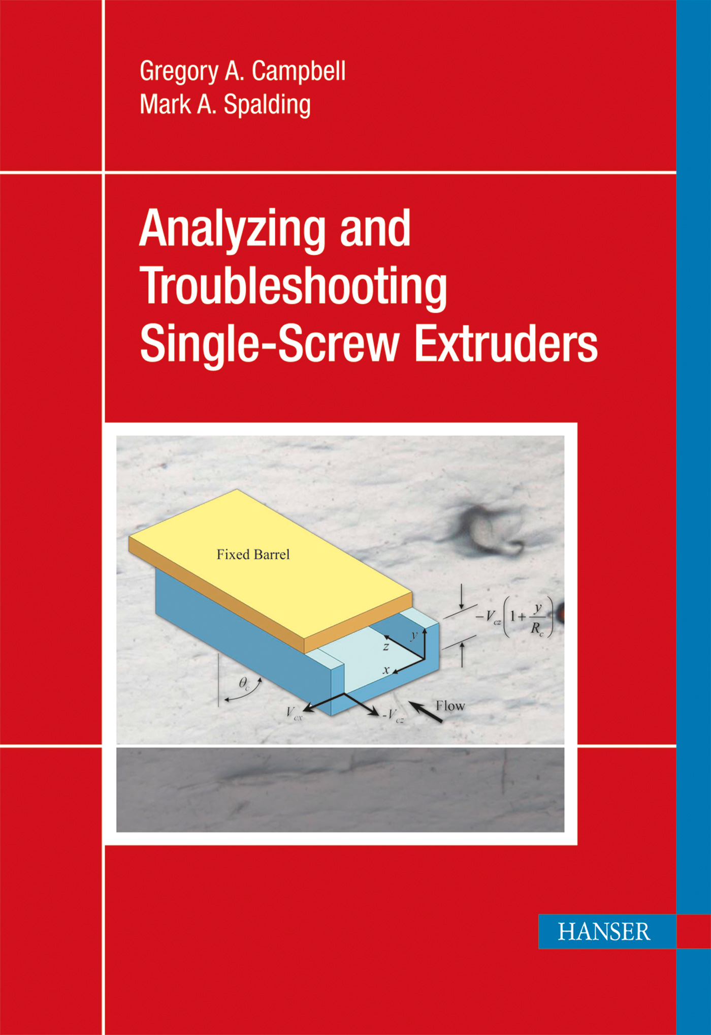 Campbell, Spalding, Analyzing and Troubleshooting Single-Screw Extruders, 978-3-446-41371-9