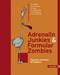 Adrenalin Junkies und Formular  Zombies