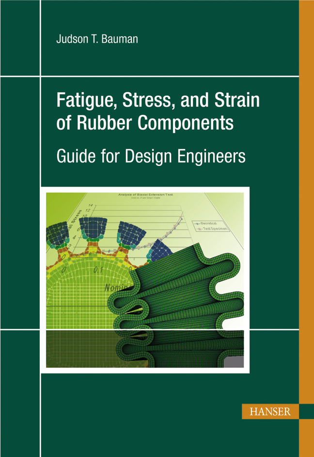 Bauman, Fatigue, Stress, and Strain of Rubber Components, 978-3-446-41681-9