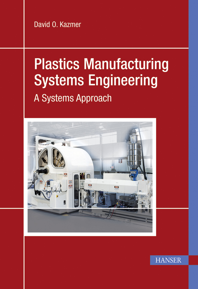 Kazmer, Plastics Manufacturing Systems Engineering, 978-3-446-42014-4