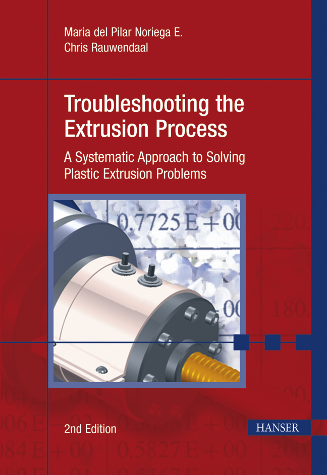 Pilar Noriega E., Rauwendaal, Troubleshooting the Extrusion Process, 978-3-446-42244-5