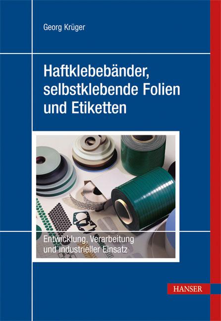 Krüger, Haftklebebänder, selbstklebende Folien und Etiketten, 978-3-446-42281-0