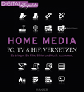 Home Media - PC, TV & Hi-Fi vernetzen (DIGITAL lifeguide)