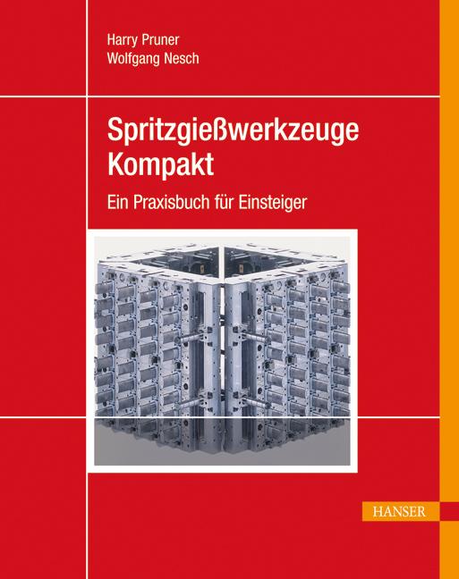 Pruner, Nesch, Spritzgießwerkzeuge kompakt, 978-3-446-42750-1