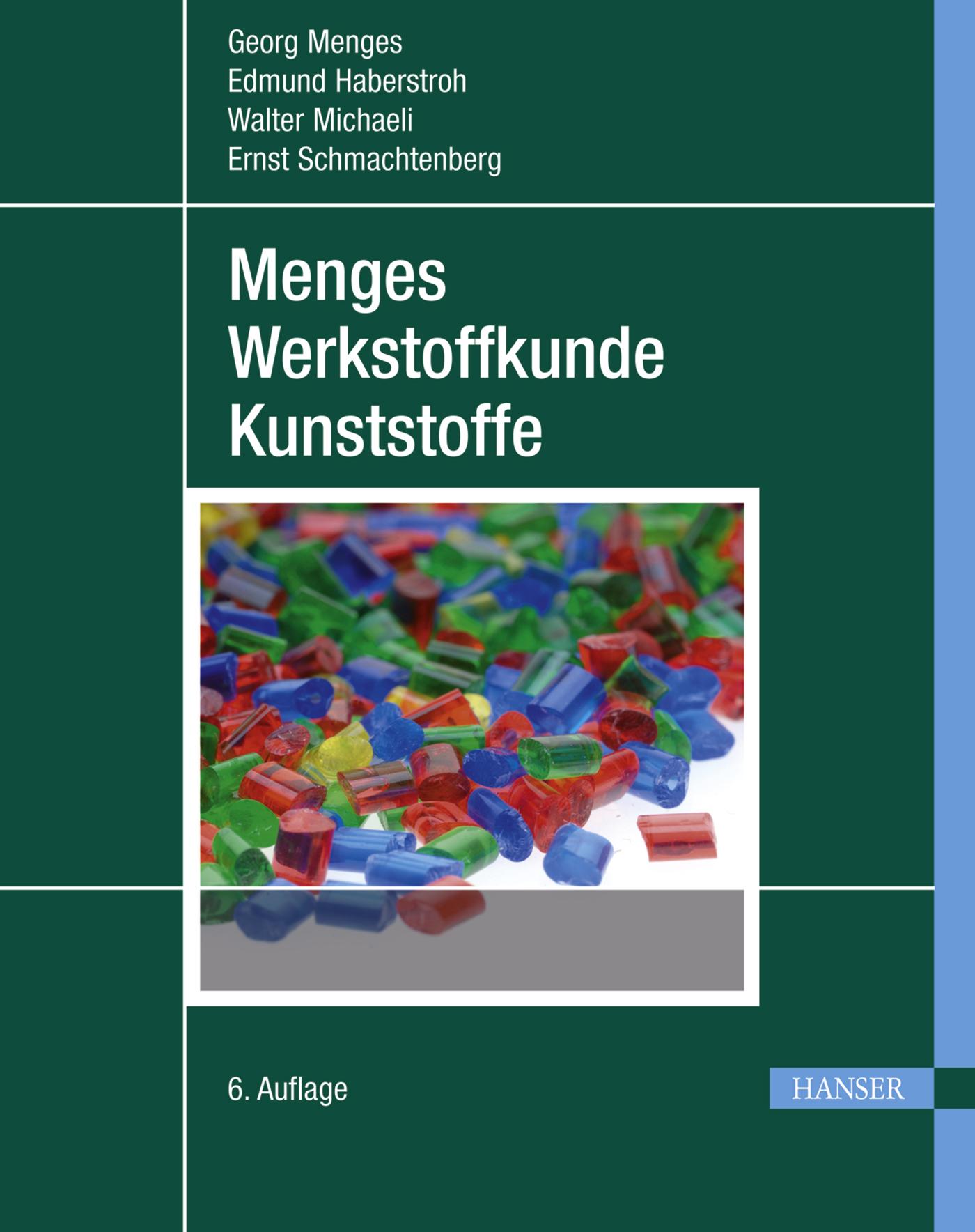 Menges, Haberstroh, Michaeli, Schmachtenberg, Menges Werkstoffkunde Kunststoffe, 978-3-446-42762-4