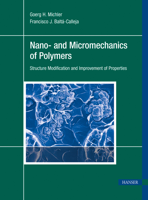 Michler, Baltá-Calleja, Nano- and Micromechanics of Polymers, 978-3-446-42767-9