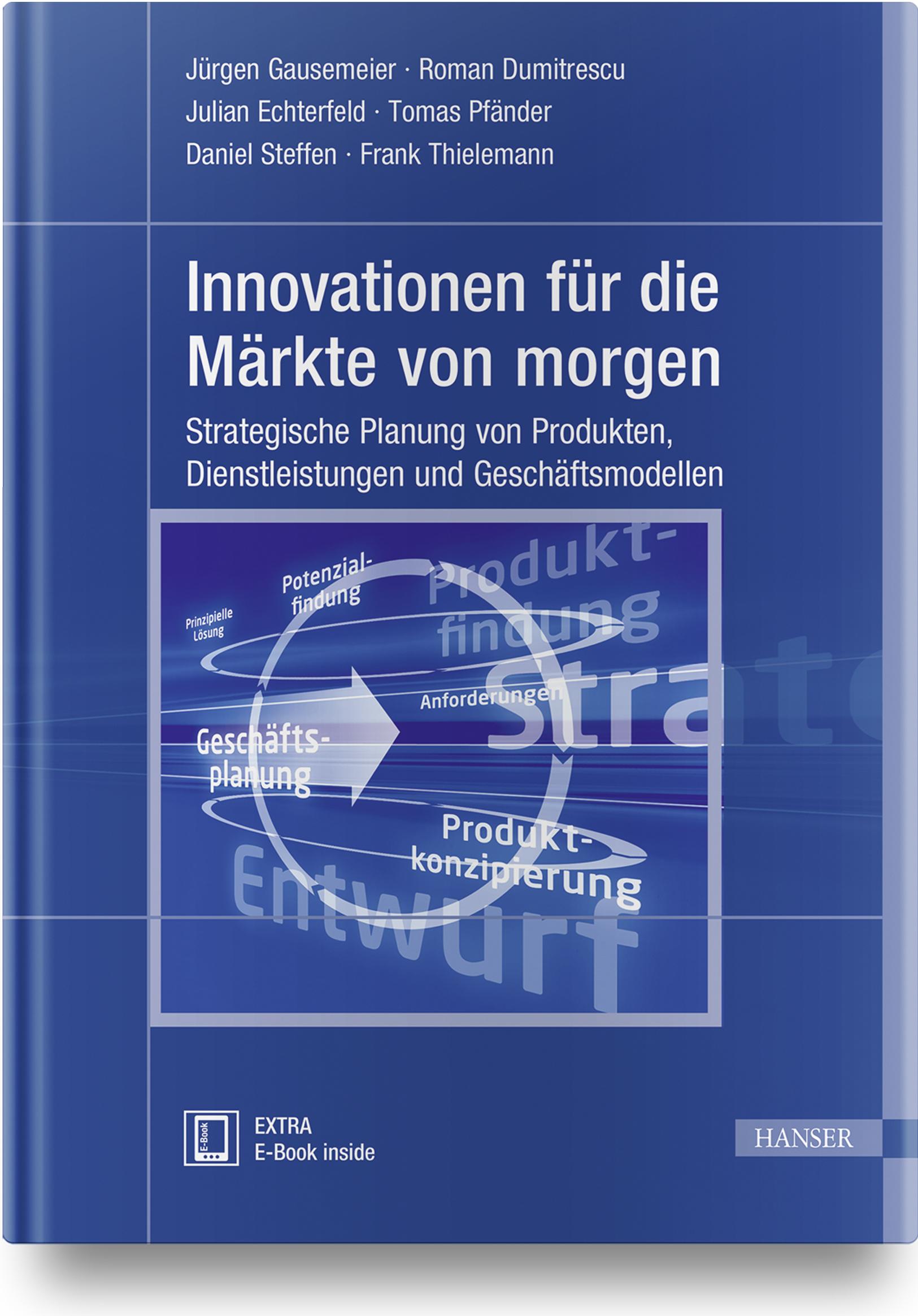 Gausemeier, Dumitrescu, Echterfeld, Pfänder, Steffen, Thielemann, Innovationen für die Märkte von morgen, 978-3-446-42824-9