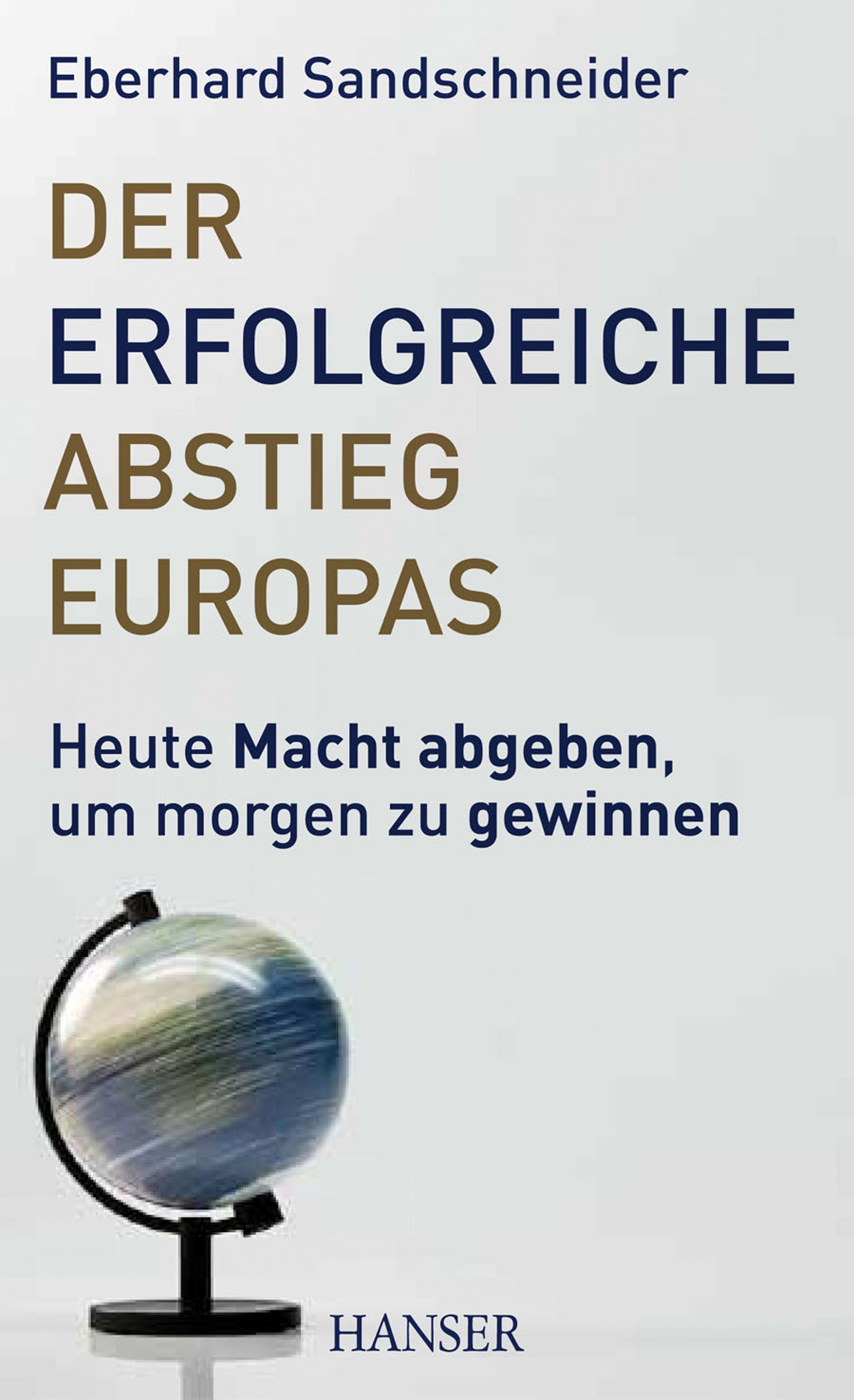 Der erfolgreiche Abstieg Europas