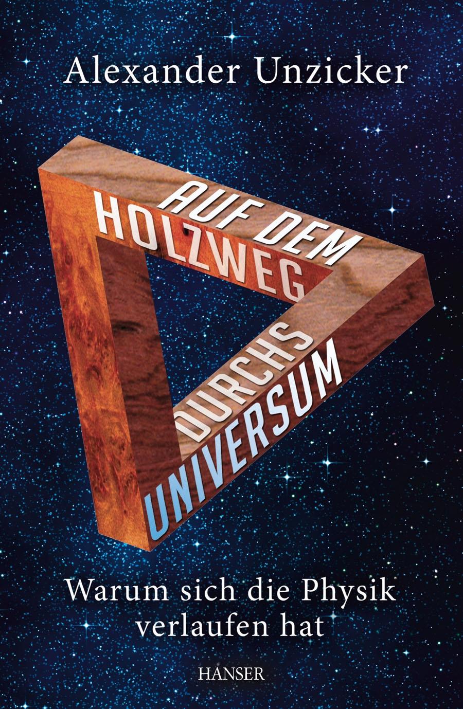 Auf dem Holzweg durchs Universum