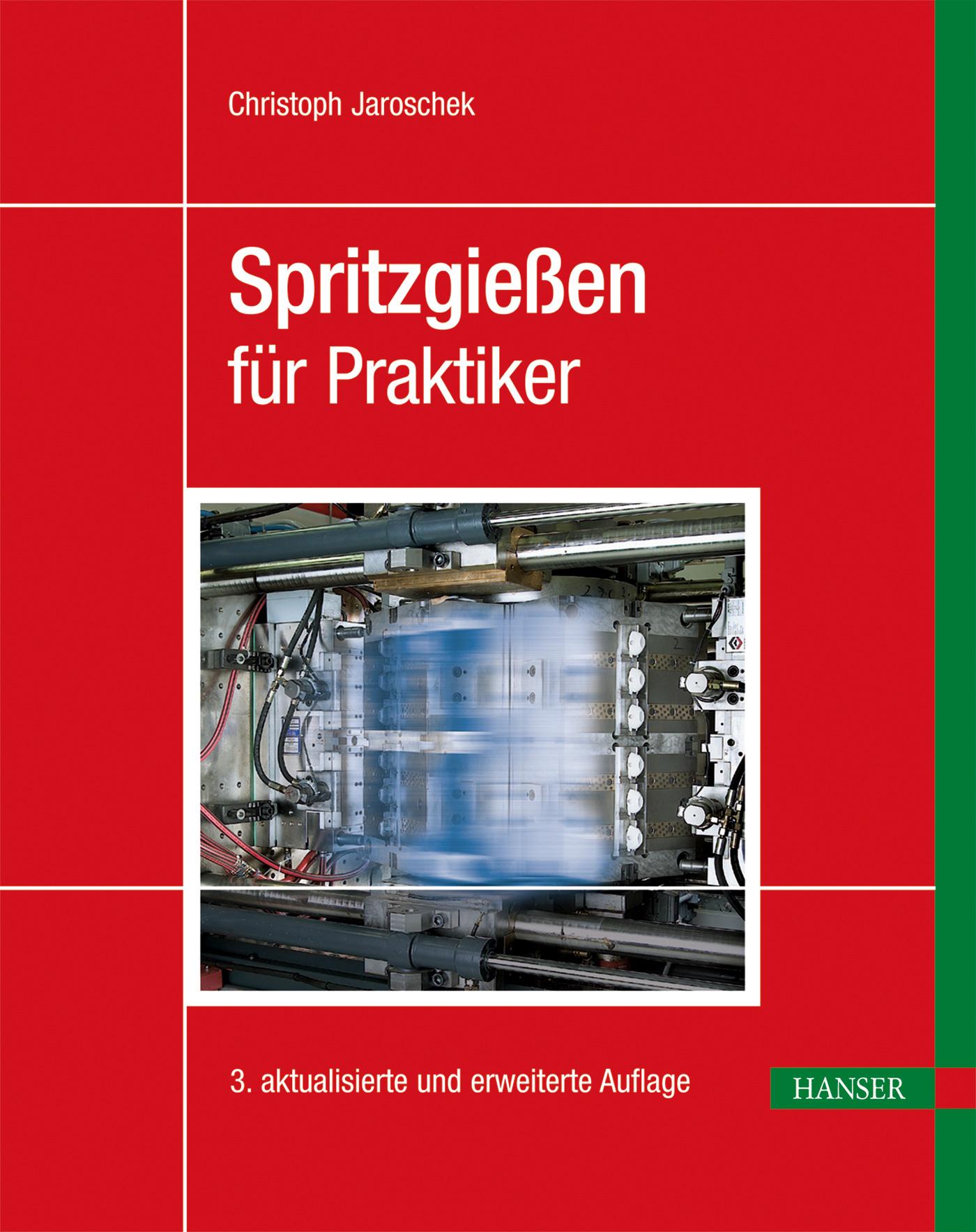 Jaroschek, Spritzgießen für Praktiker, 978-3-446-43360-1
