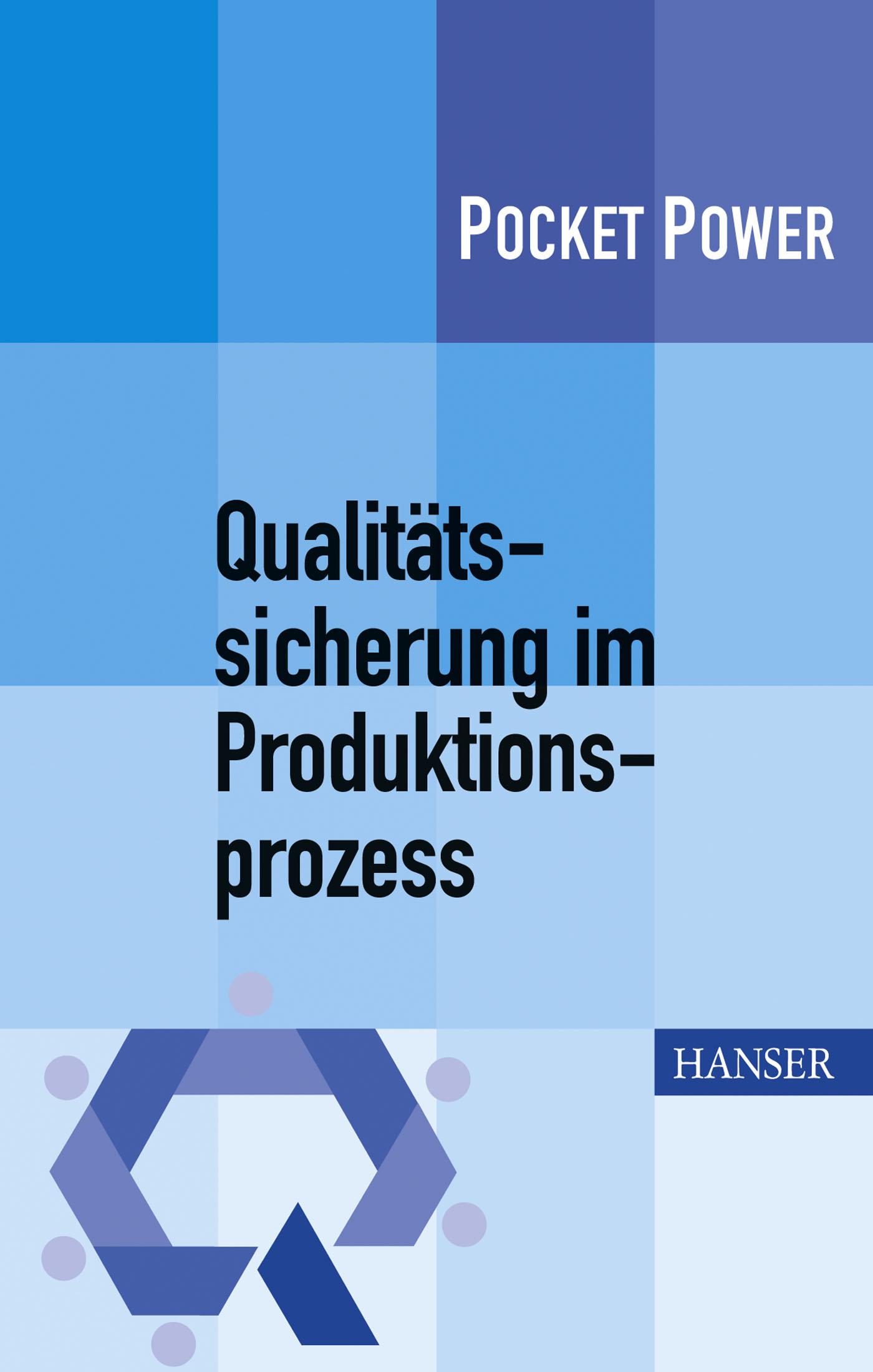 Jung, Schweißer, Wappis, Qualitätssicherung im Produktionsprozess, 978-3-446-43454-7