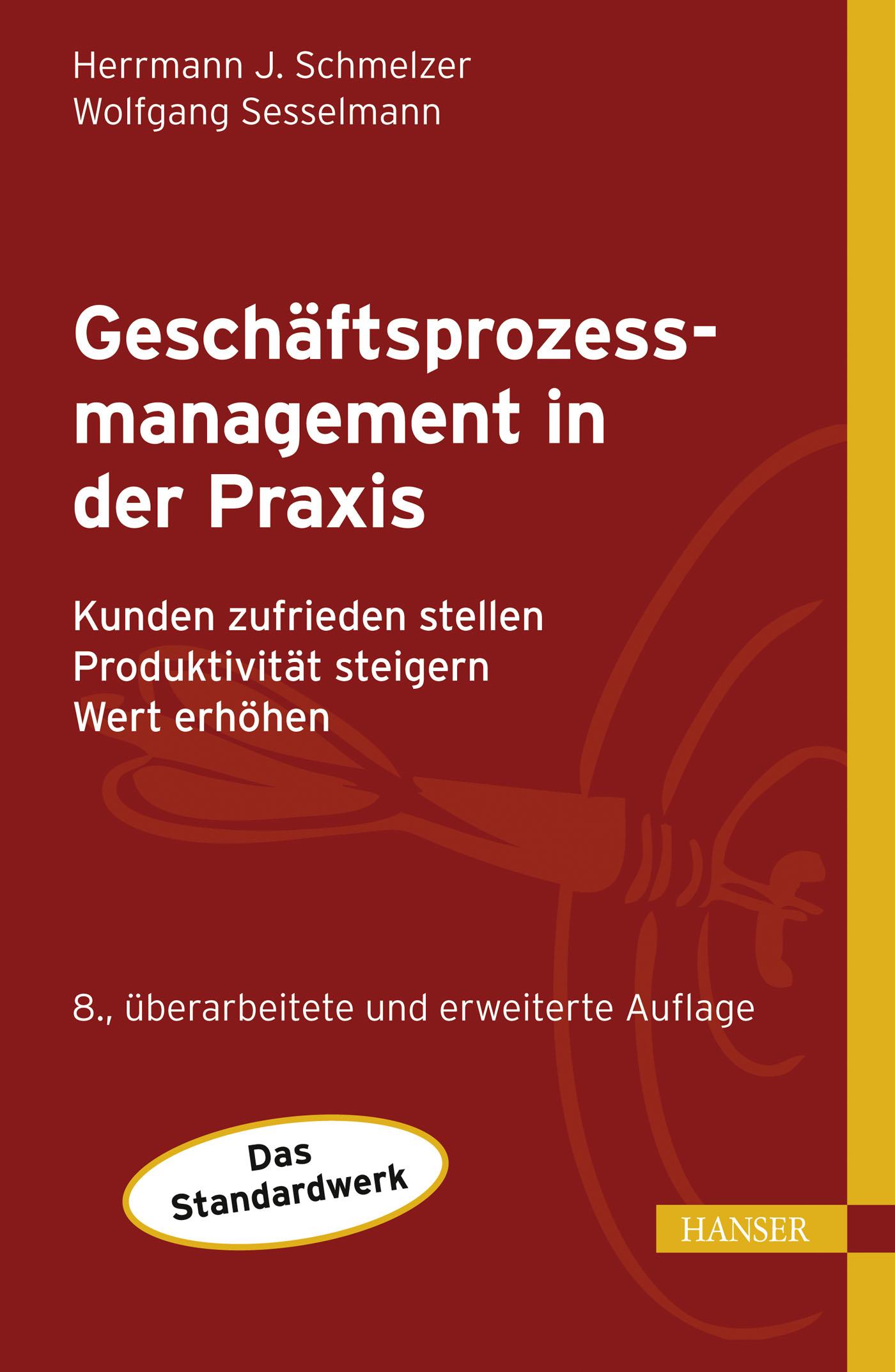 Schmelzer, Sesselmann, Geschäftsprozessmanagement in der Praxis, 978-3-446-43460-8