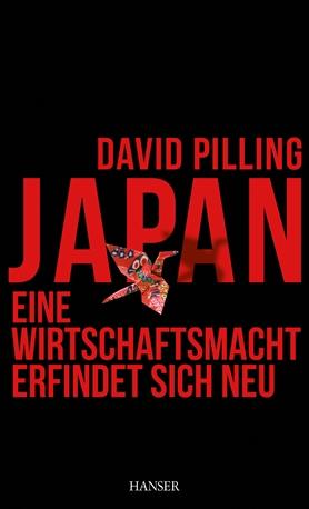 Japan - Eine Wirtschaftsmacht erfindet sich neu