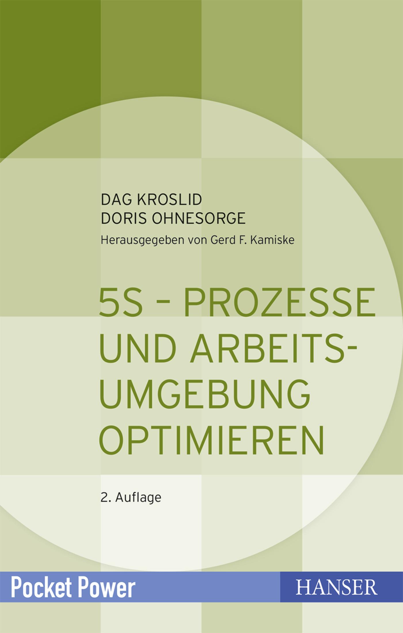 Kroslid, Ohnesorge, 5S - Prozesse und Arbeitsumgebung optimieren, 978-3-446-44048-7