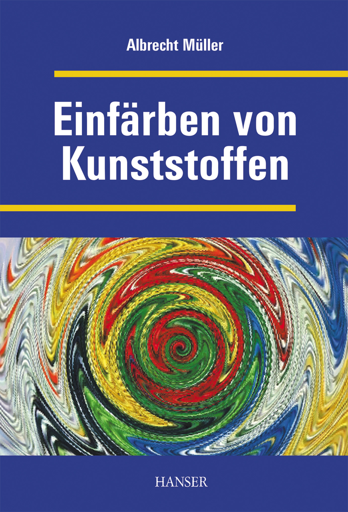 Müller, Einfärben von Kunststoffen (Print-on-Demand), 978-3-446-44091-3