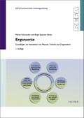 Ergonomie - Grundlagen zur Interaktion von Mensch, Technik und Organisation