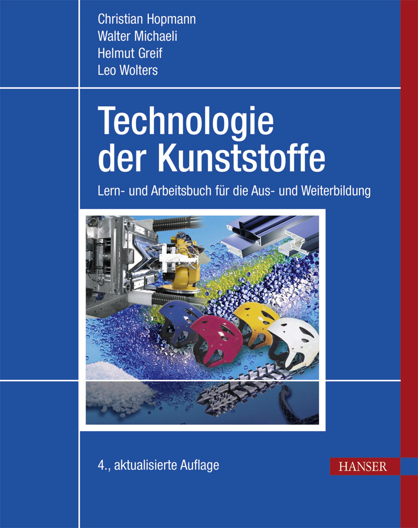 Hopmann, Michaeli, Greif, Wolters, Technologie der Kunststoffe, 978-3-446-44233-7